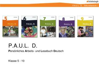 P.A.U.L.  D. P ersönliches  A rbeits- und  L esebuch  D eutsch Klasse 5 - 10