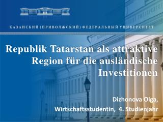 Republik Tatarstan als attraktive Region für die ausländische Investitionen