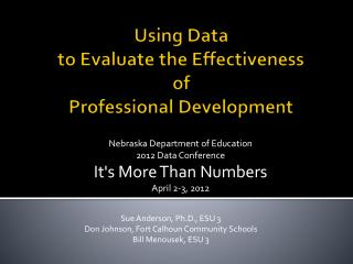 Using Data  to Evaluate the Effectiveness  of  Professional Development