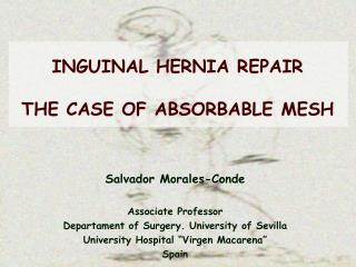 INGUINAL HERNIA REPAIR THE CASE OF ABSORBABLE MESH
