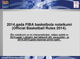 2014.gada FIBA basketbola noteikumi ( Official Basketball Rules  2014).