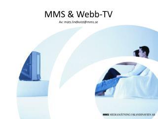 MMS & Webb-TV Av: mats.lindkvist@mms.se