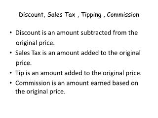 Discount, Sales Tax , Tipping , Commission