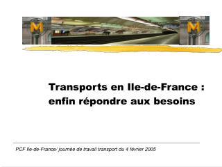 Transports en Ile-de-France : enfin répondre aux besoins