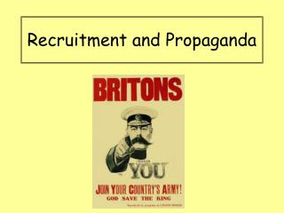 Recruitment and Propaganda