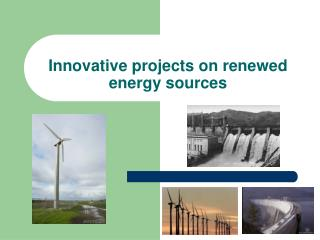 Innovative projects on renewed energy sources