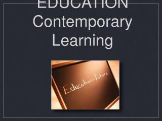 FUTURE EDUCATION Contemporary Learning