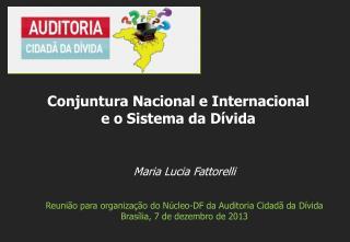 Maria Lucia Fattorelli Reunião para organização do Núcleo-DF da Auditoria Cidadã da Dívida
