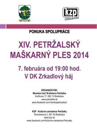 PONUKA SPOLUPRÁCE XIV. PETRŽALSKÝ  MAŠKARNÝ PLES 2014 7. februára od 19:00 hod. V DK Zrkadlový háj