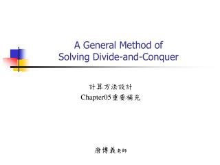 A General Method of  Solving Divide-and-Conquer