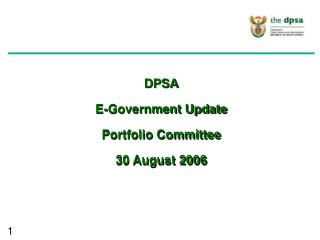 DPSA E-Government Update Portfolio Committee 30 August 2006