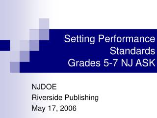 Setting Performance Standards   Grades 5-7 NJ ASK