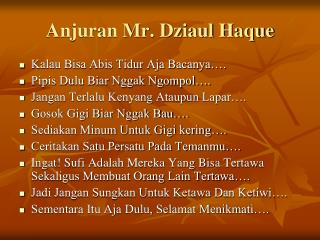 Anjuran Mr. Dziaul Haque