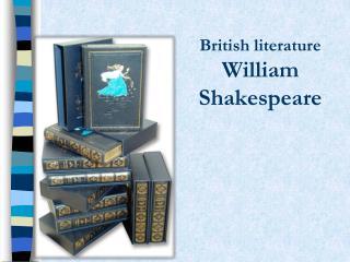 British literature William  Shakespeare