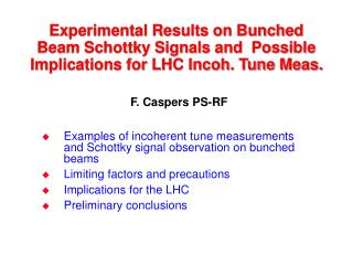 Examples of incoherent tune measurements and Schottky signal observation on bunched beams