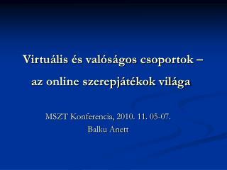 Virtuális és valóságos csoportok – az online szerepjátékok világa