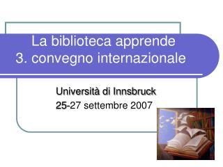 La biblioteca apprende    3. convegno internazionale