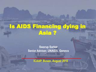 Is AIDS Financing dying in Asia ?