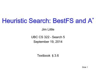 Heuristic Search:  BestFS  and A *