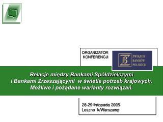ORGANIZATOR  KONFERENCJI 28-29 listopada 2005 Leszno  k/Warszawy
