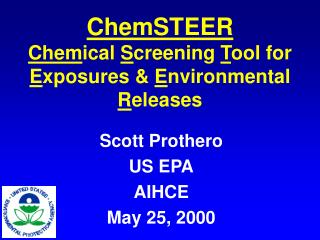 ChemSTEER Chem ical  S creening  T ool for  E xposures &  E nvironmental  R eleases