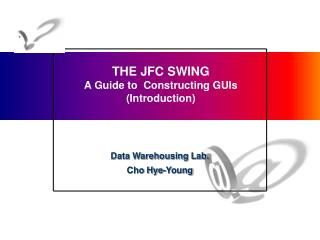 THE JFC SWING A Guide to  Constructing GUIs (Introduction)