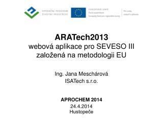 ARATech2013  webová aplikace pro SEVESO III založená na metodologii EU
