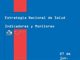 Estrategia Nacional de Salud Indicadores y Monitoreo
