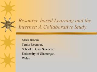 Resource-based Learning and the Internet: A Collaborative Study