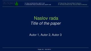 Naslov rada Title of the paper Autor 1, Autor 2, Autor 3