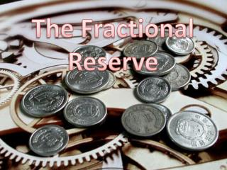 The Fractional Reserve