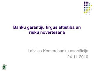 Banku garantiju tirgus attīstība un risku novērtēšana