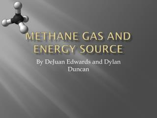 Methane gas and energy source