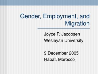 Gender, Employment, and Migration