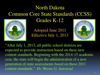 North Dakota Common Core State Standards (CCSS) Grades K-12 Adopted June 2011