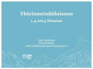 Yhteismets�tilaisuus 1.4.2014 Hamina