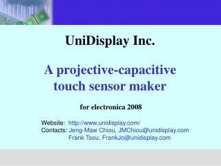 UniDisplay Inc.  A projective-capacitive touch sensor maker   for electronica 2008