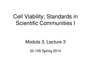 Cell Viability; Standards in Scientific Communities I