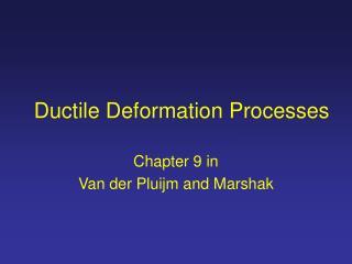 Ductile Deformation Processes