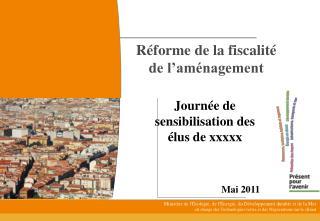 R�forme de la fiscalit� de l�am�nagement