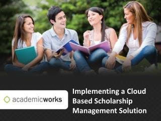 Implementing a Cloud Based Scholarship Management Solution