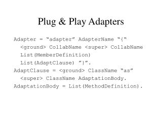 Plug & Play Adapters