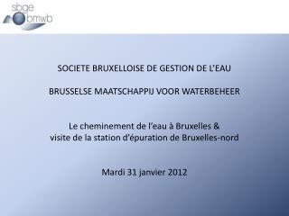 SOCIETE BRUXELLOISE DE GESTION DE L'EAU BRUSSELSE MAATSCHAPPIJ VOOR WATERBEHEER