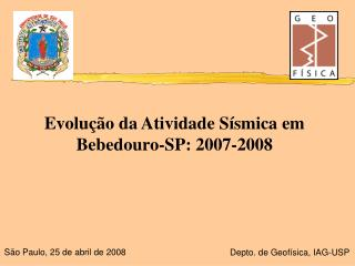 Evolu��o da Atividade S�smica em Bebedouro-SP: 2007-2008