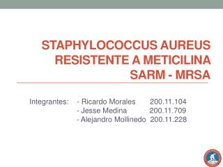 STAPHYLOCOCCUS  AUREUS RESISTENTE A  METICILINA  SARM - MRSA
