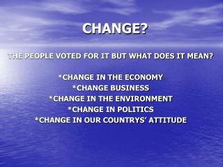 CHANGE?