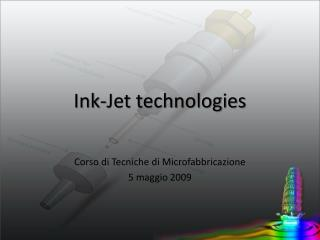 Ink-Jet technologies