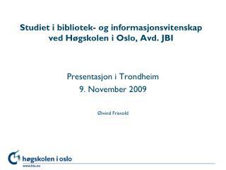 Studiet i bibliotek- og informasjonsvitenskap ved Høgskolen i Oslo, Avd. JBI