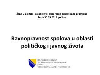 Žene u politici – za održive i dugoročno orijentirane promjene Tuzla 30.09.2014.godine