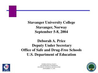 Stavanger University College Stavanger, Norway September 5-8, 2004  Deborah A. Price  Deputy Under Secretary Office of S